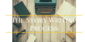 The Story Writing Process