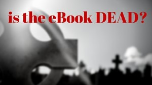 Is the eBook Dead?