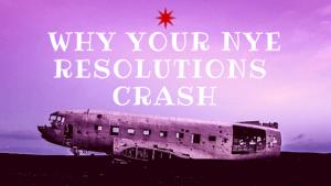 Why NYE resolutions Crash